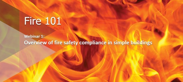 Webinar: Fire 101: Overview of fire safety compliance in simple buildings